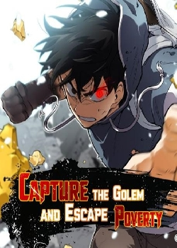 Escape From The Poverty by Catching Golem